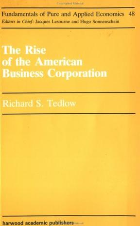 Rise of an American Business Corporation (Fundamentals of Pure and Applied Economics)