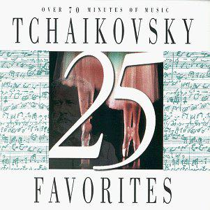 25 Tchaikovsky Favorites
