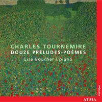 Charles Tournemire: Douze Préludes-Poèmes