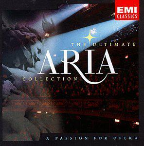 The Ultimate Aria Collection ~ A Passion for Opera