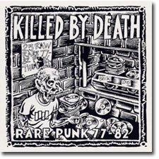 Killed By Death: Rare Punk 77-82 Vol. 1