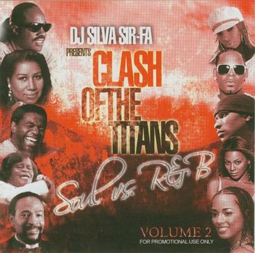 DJ SILVA SIRFA Presents CLASH OF THE TITANS Soul vs. R & B Volume 2 [MIXTAPE] mixtape