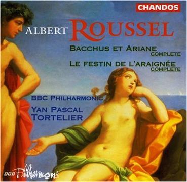 Albert Roussel: Bacchus et Ariane, Op. 43 (Complete) / Le festin de l'araignée (The Spider's Banquet), Op. 17 (Complete) - Yan Pascal Tortelier / BBC Philharmonic