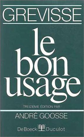Le Bon Usage (French Edition)