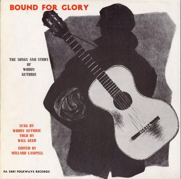 Bound For Glory: Songs & Stories of Woody Guthrie