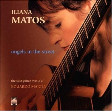 Angels in the Street: The Solo Guitar Works of Eduardo Martin