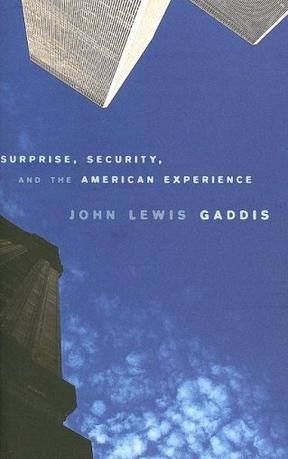 Surprise, Security, and the American Experience (The Joanna Jackson Goldman Memorial Lectures on American Civilization and Government)