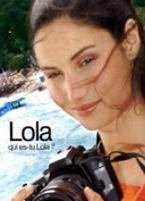 Lola, qui es-tu Lola?