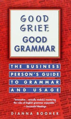 Good Grief, Good Grammar