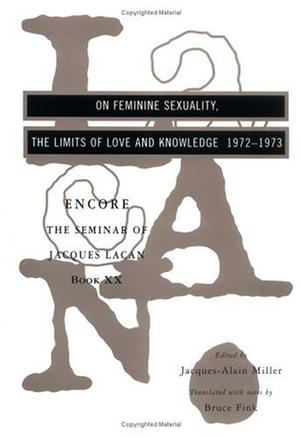 On Feminine Sexuality the Limits of Love and Knowledge