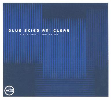 Blue Skied An Clear: A Morr Music Compilation