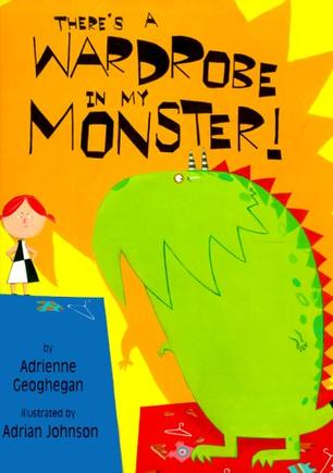 There's a Wardrobe in My Monster! (Carolrhoda Picture Books)
