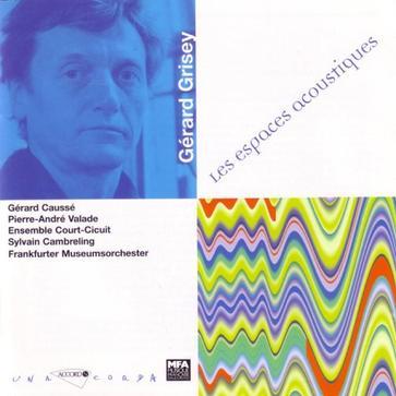 Gérard Grisey: Les espaces acoustiques