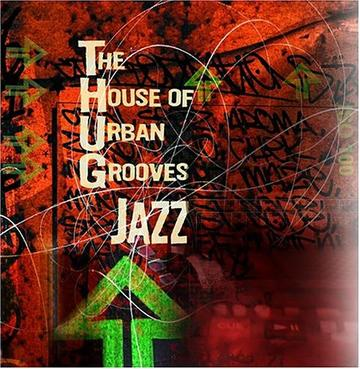 The House of Urban Grooves: THUG Jazz