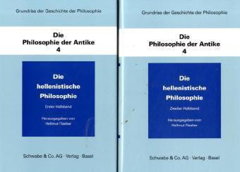 Grundriß der Geschichte der Philosophie, Die Philosophie der Antike, in 2 Halbbdn. Bd.4. Die hellenistische Philosophie