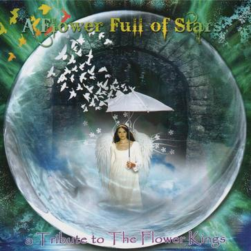 Various Artists - A Flower Full Of Stars: A Tribute To The Flower Kings