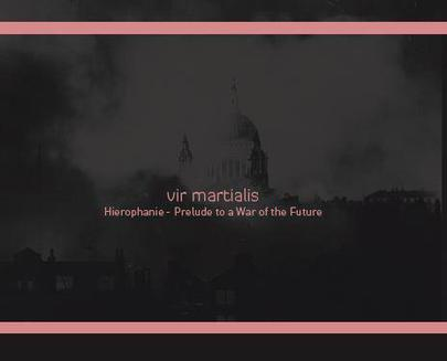 Vir Martialis Hierophanie - Prelude To A War Of The Future