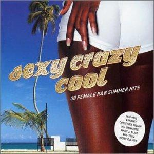 Sexy Crazy Cool