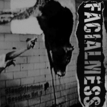 Facialmess - SLAUGHTERHOUSE SESSIONS VOL. 3
