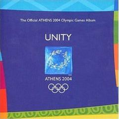 Unity - Athens 2004 -The Official Athens 2004 Olympic Games Album