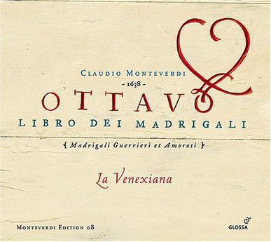 Claudio Monteverdi: Ottavo Libra dei Madrigali - Madrigali Guerrieri et Amorosi