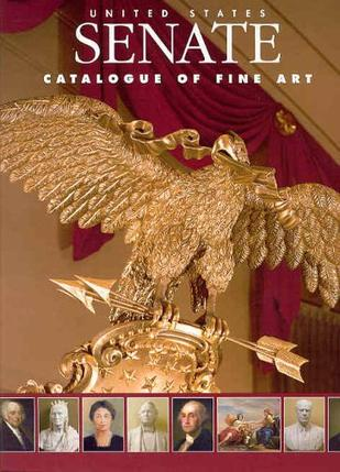 United States Senate Catalogue of Fine Art (Senate Document)