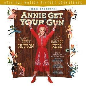 Annie Get Your Gun: Original Motion Picture Soundtrack (Re-release of 1950 Film)