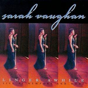 Linger Awhile: Live at Newport and More