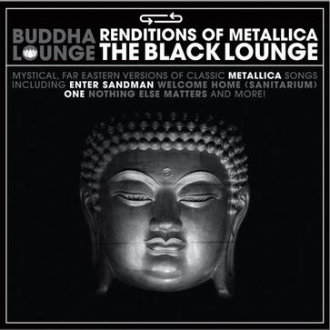 Buddha Lounge: Renditions of Metallica - The Black Lounge
