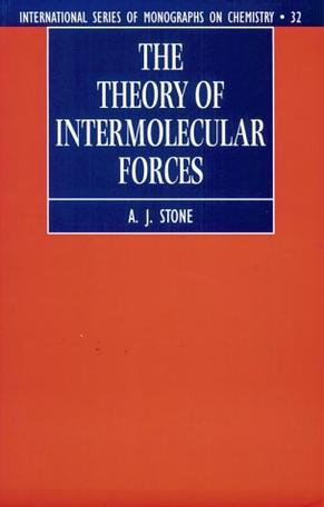 The Theory of Intermolecular Forces (International Series of Monographs on Chemistry , No 32)