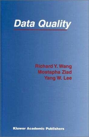 Data Quality (The Kluwer International Series on Advances in Database Systems Volume 23) (Advances in Database Systems)