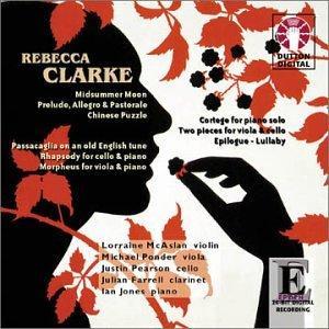 Rebecca Clarke: Midsummer Moon, Passacaglia, Rhapsody etc.