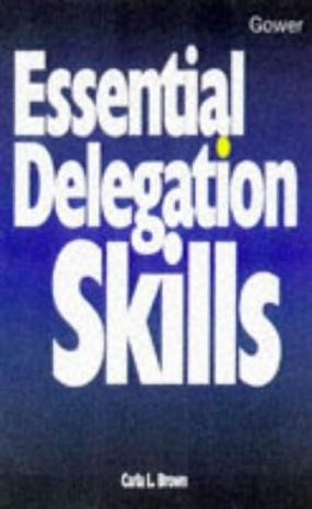 Essential Delegation Skills (The Smart Management Guides Series)