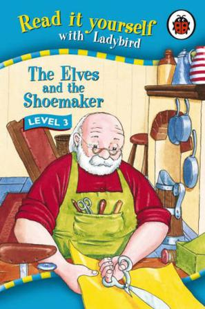 Read it yourself with Ladybird The Elves and the Shoemaker LEVEL 3