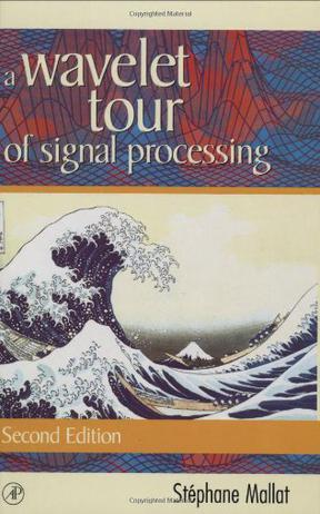 A Wavelet Tour of Signal Processing, Second Edition