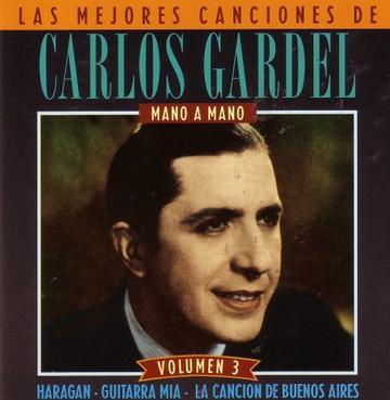 Las Mejores Canciones De Carlos Gardel Vol. 3