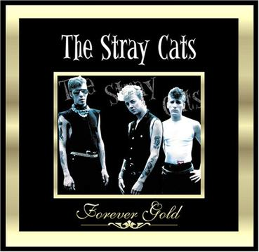 Forever Gold: The Stray Cats