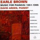 Earle Brown: Music For Pianos 1951- 1995