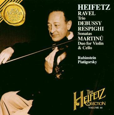 Heifetz Collection, Vol. 44- Ravel: Trio / Sonatine (Minuet) / Respighi: Sonata in B Minor / Debussy: Sonata No. 3 / La fille aux cheveux de lin / Martinu: Duo for Violin and Cello