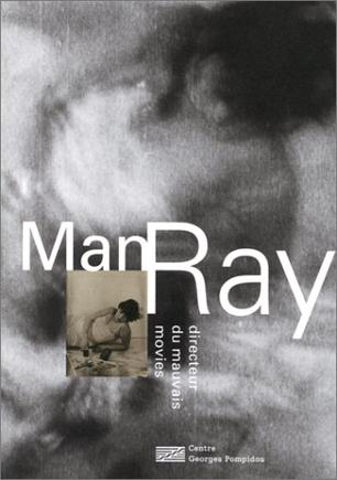 Man Ray - Directeur Du Mauvais Movies (French Edition)