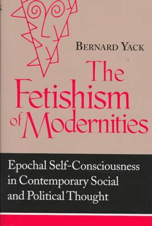 Fetishism of Modernities