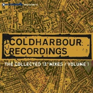 """Coldharbour Recordings: The Collected 12"""" Mixes Volume 1"""