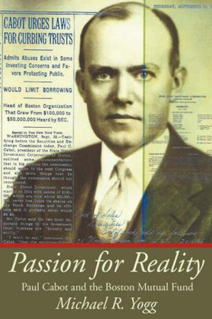 Passion for Reality  Paul Cabot and the Boston Mutual Fund