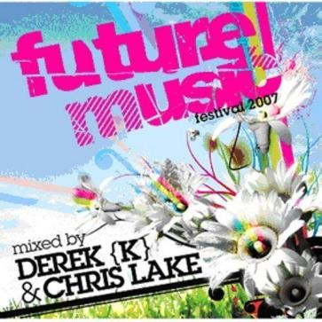 Future Music Festival 2007: Mixed by Derek K and Chris Lake