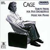 Cage: Thirty Pieces for Five Orchestras, Music for Piano
