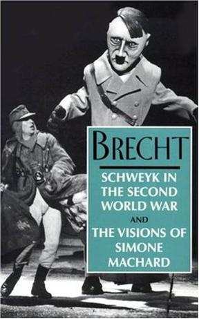 Schweyk in the Second World War and the Visions ofSimone Machard