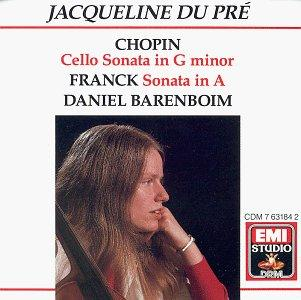 Jacqueline du Pré - Chopin: Cello Sonata in G minor, Franck: Sonata in A / Barenboim