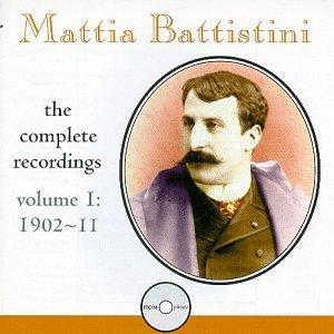 Mattia Battistini Complete Recordings, Vol. 1 (1902-11)