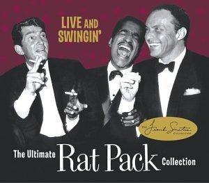 The Ultimate Rat Pack Collection: Live & Swingin