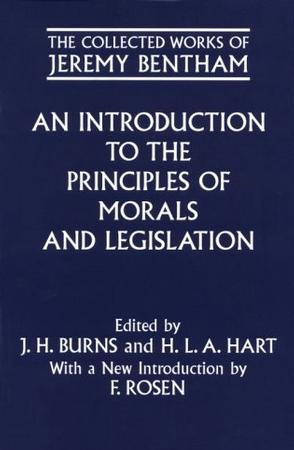 An Introduction to the Principles of Morals and Legislation (Bentham, Jeremy, Works.)